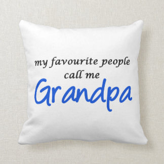 My favorite people call me Grandpa Throw Pillow