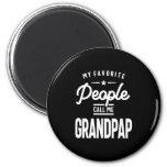 My Favorite People Call Me Grandpap Magnet