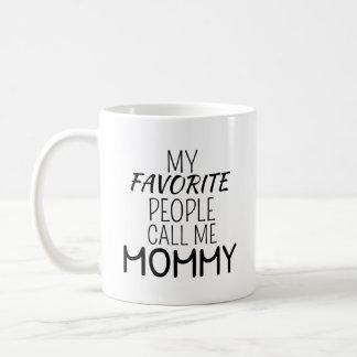 My favorite people call me MOMMY Coffee Mug