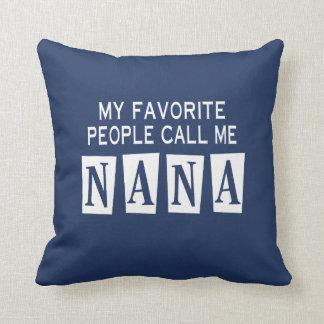 MY FAVORITE PEOPLE CALL ME NANA THROW PILLOW