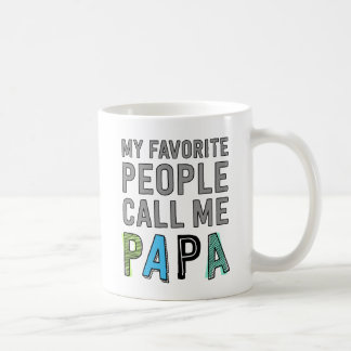 My Favorite People Call Me Papa Classic White Coffee Mug