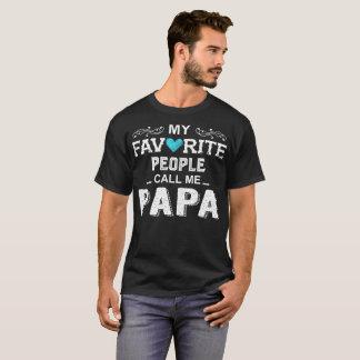 My Favorite People Call Me Papa T Shirt