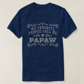 My Favorite People Call Me PaPaw T-Shirt