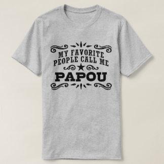 My Favorite People Call Me Papou T-Shirt