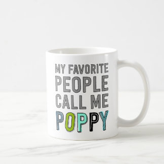 My Favorite People Call Me Poppy Coffee Mug