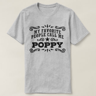 My Favorite People Call Me Poppy T-Shirt