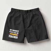 My Favorite People Call Me Teacher Boxers