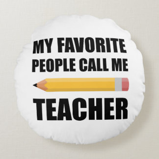 My Favorite People Call Me Teacher Round Pillow