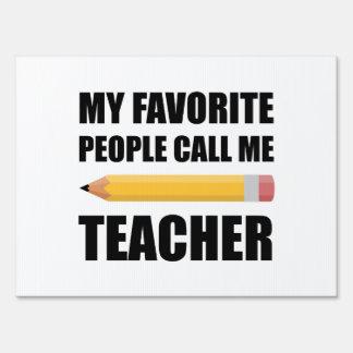 My Favorite People Call Me Teacher Sign