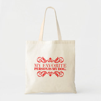 """""""My favorite person is my dog"""" Red type Tote Bag"""