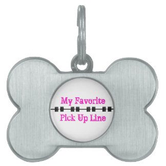 My Favorite Pick Up Line Pet Tags