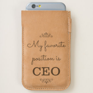 My Favorite Position is CEO | Inspirational Humor iPhone 6/6S Case