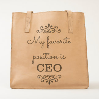 My Favorite Position is CEO | Inspirational Humor Tote