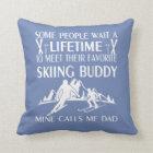 My Favorite Skiing Buddy Throw Pillow