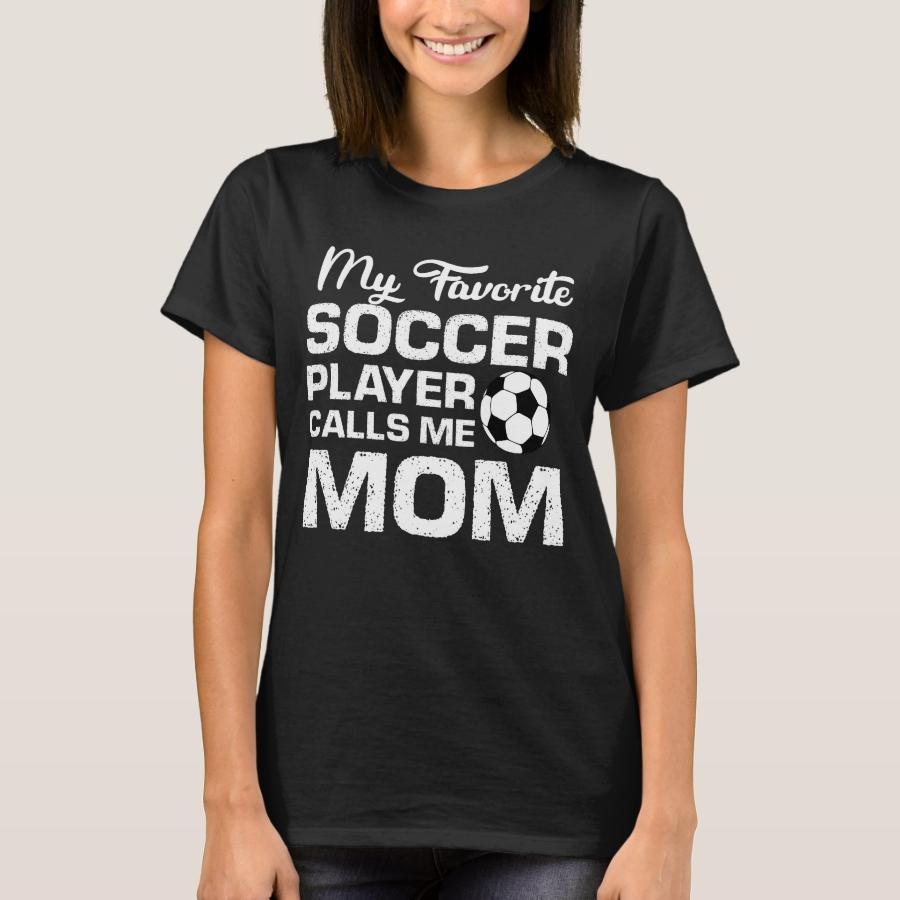 My Favorite Soccer Player Calls Me Mom, Soccer T-Shirt - Best Selling Long-Sleeve Street Fashion Shirt Designs