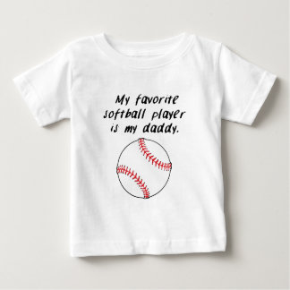 My Favorite Softball Player Is My Daddy Baby T-Shirt