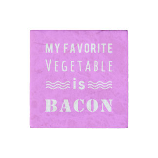 My Favorite Vegetable? Bacon! Stone Magnet