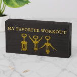 My favorite Workout Corkscrews Gold Wooden Box Sign