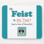 My Feist is All That! Mouse Pad