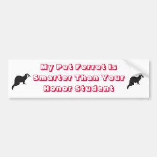 My ferret is smarter bumper stickers