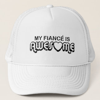 My Fiance is Awesome Trucker Hat