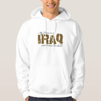 My Fiance is in Iraq and i want him back! Hoodie