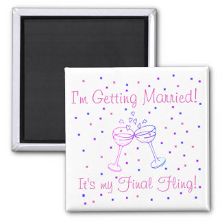 My Final Fling T-shirts and Gifts 2 Inch Square Magnet