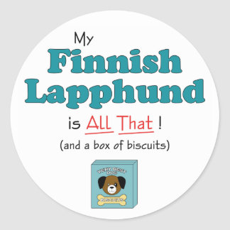 My Finnish Lapphund is All That! Classic Round Sticker