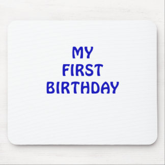 My First Birthday Mouse Pads