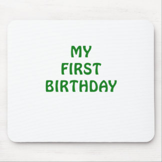 My First Birthday Mousepad