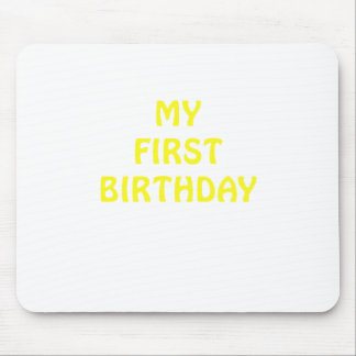 My First Birthday Mouse Pad
