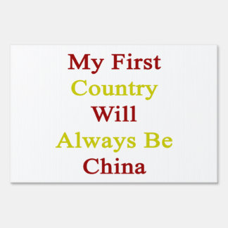 My First Country Will Always Be China Sign
