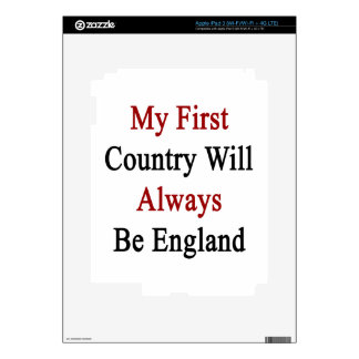 My First Country Will Always Be England Decals For iPad 3
