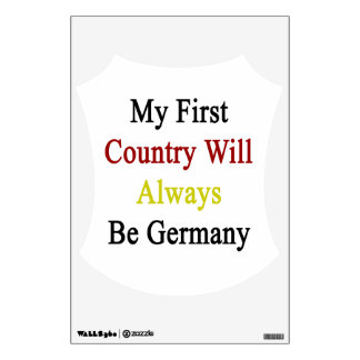 My First Country Will Always Be Germany Room Graphic