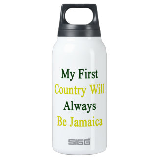 My First Country Will Always Be Jamaica 10 Oz Insulated SIGG Thermos Water Bottle