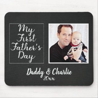 My First Fathers Day Chalkboard Photograph Mouse Pad