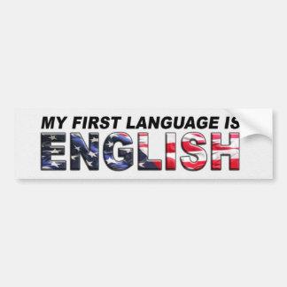 My FIRST language Car Bumper Sticker