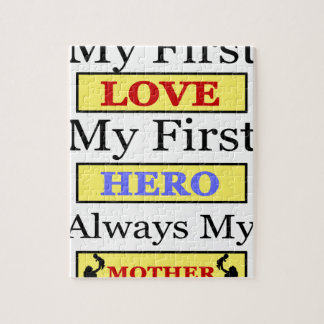 My First Love My First Hero Always My Mother Jigsaw Puzzle
