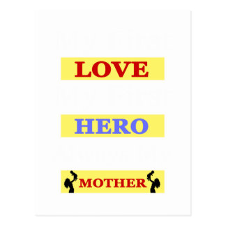 My First Love My First Hero Always My Mother Postcard