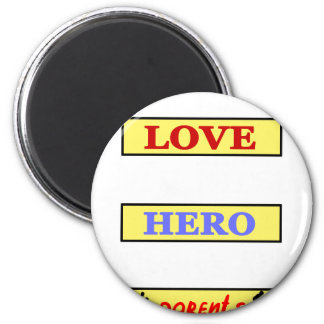 My First Love My First Hero Always My Parents Magnet