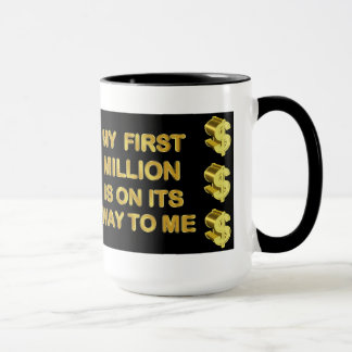 My First Million Is On Its Way To Me Mug