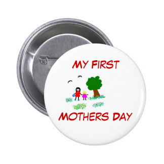 My First , Mothers Day Button
