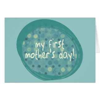 MY FIRST MOTHER'S DAY GREETING CARD