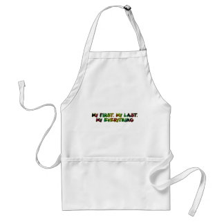 MY FIRST MY LAST MY EVERYTHING ADULT APRON