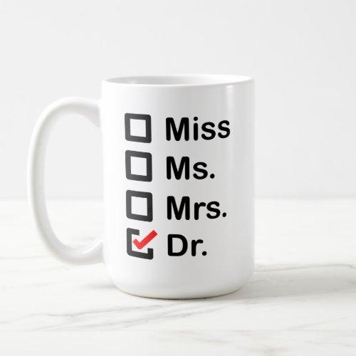 My First Name is Doctor Coffee Mug