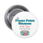 My Flame Point Siamese is All That! Funny Kitty Button