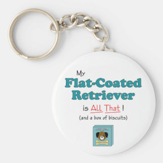 My Flat-Coated Retriever is All That! Keychain