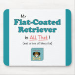 My Flat-Coated Retriever is All That! Mouse Pads