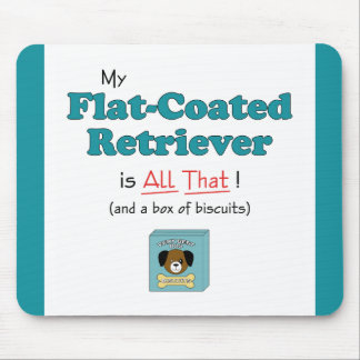 My Flat-Coated Retriever is All That! Mouse Pad