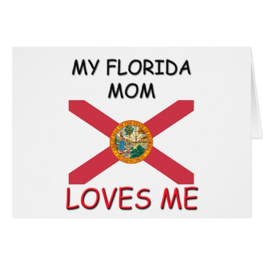My Florida Mom Loves Me Greeting Card